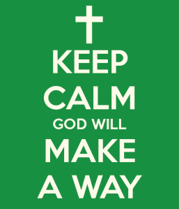 keep-calm-god-will-make-a-way-2