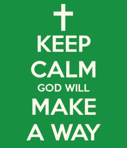 keep-calm-god-will-make-a-way-2