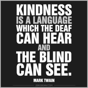 kindness-is-a-language-which-the-deaf-can-hear