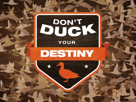 duck your destiny