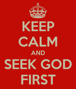 keep-calm-and-seek-god-first