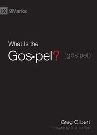 gilbert-what-is-the-gospel