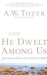 and-he-dwelt-among-us