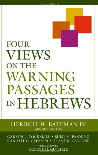 Four Views of Warning Passages in Hebrews